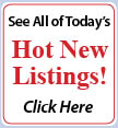 Click here for today's Hot New Listings!